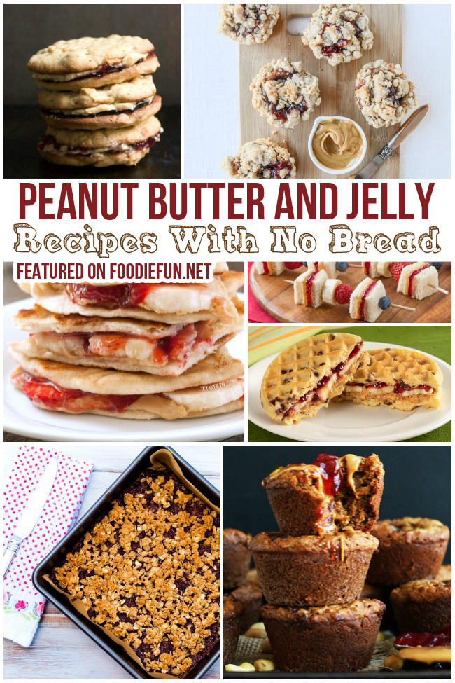 Peanut Butter and Jelly Recipes With No Bread