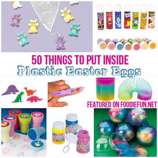 50 Things To Put Inside Plastic Easter Eggs